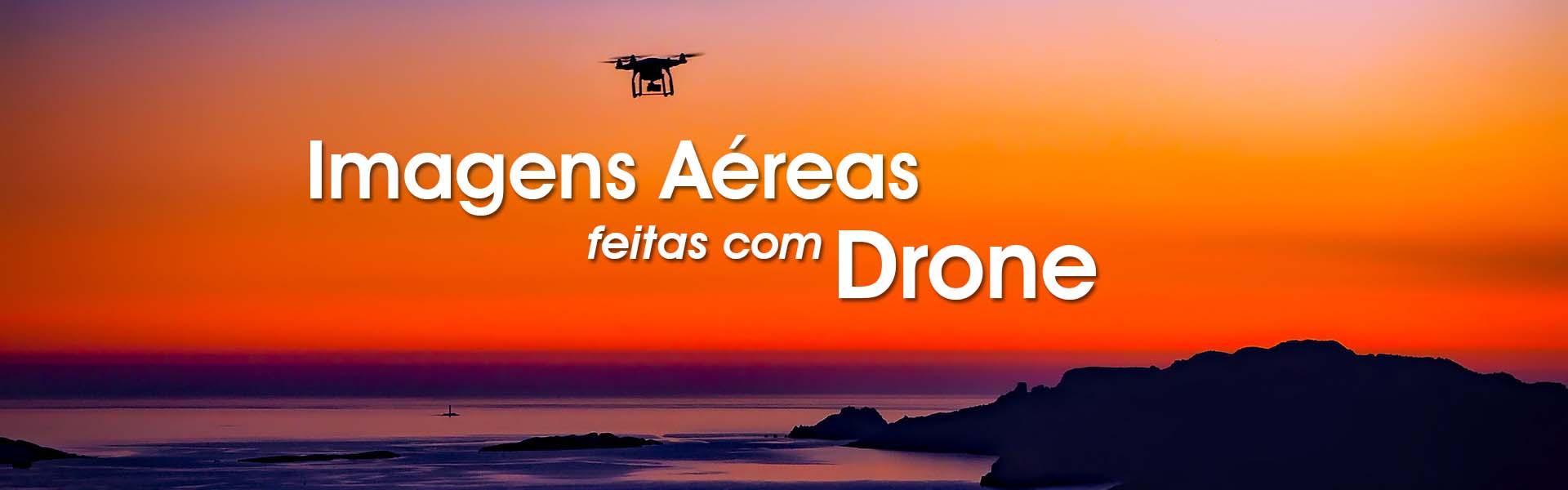 Imagens Aéreas feitas com Drone